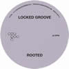 Rooted - Locked Groove