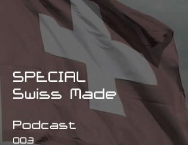 Podcast 003 - Swiss Made - SPECIAL