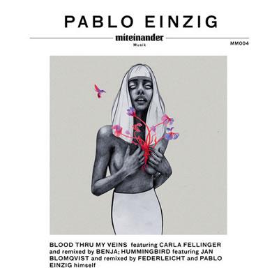 Blood Thru My Veins - Pablo Einzig
