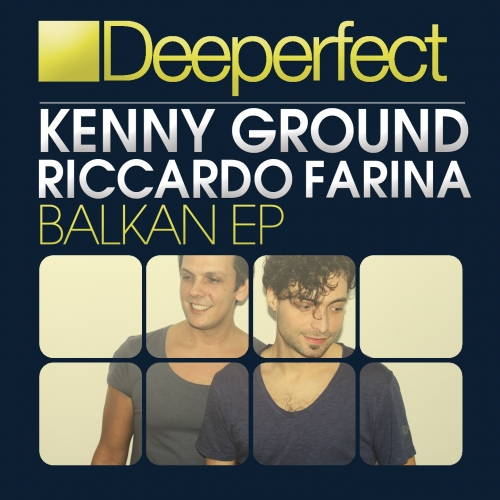 Balkan EP – Kenny Ground & Riccardo Farina