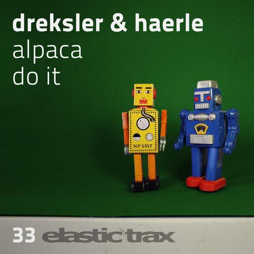 Alpaca / Do It - Dreksler & Haerle