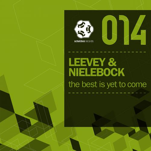The Best Is Yet To Come - Leevey & Nielebock (Schallbox Records)