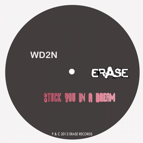 Stuck You In A Dream - WD2N (Erase)