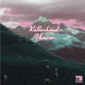 I Know - Kellerkind (Stil Vor Talent)