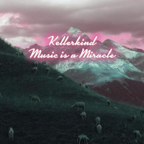 Music Is A Miracle - Kellerkind (Stil Vor Talent)