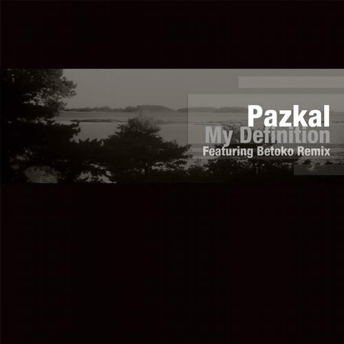 My Definition Ep - Pazkal (Moodmusic)