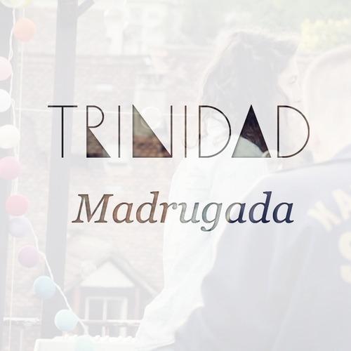 Madrugada - Trinidad