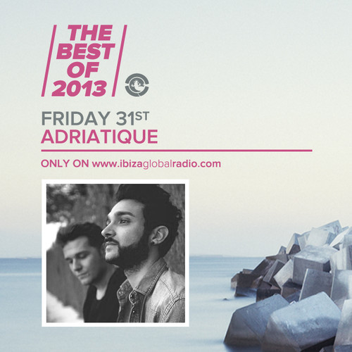 The Best Of 2013 - Adriatique (Ibiza Global Radio)