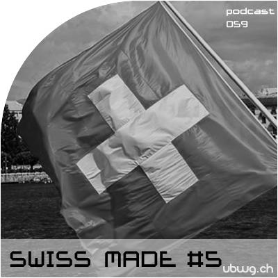 Podcast 059 - Swiss Made #5