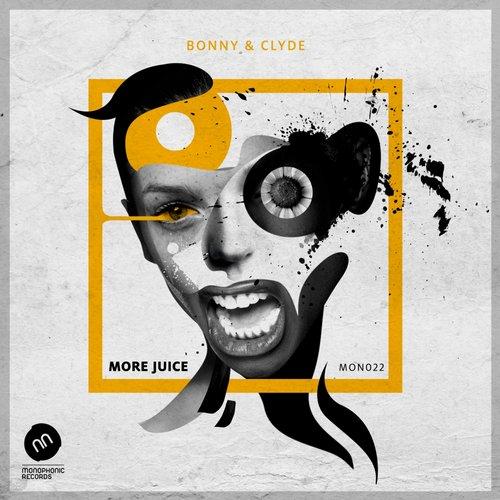 More Juice - Bonny & Clyde