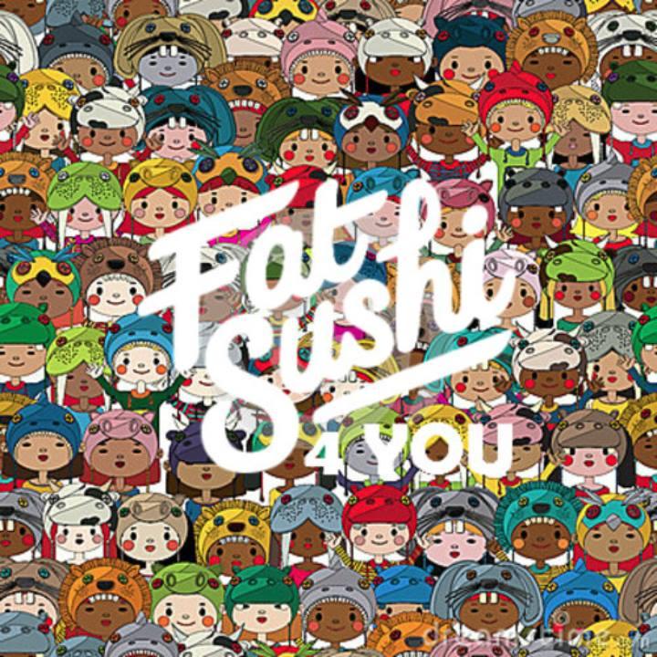 4 You - Fat Sushi