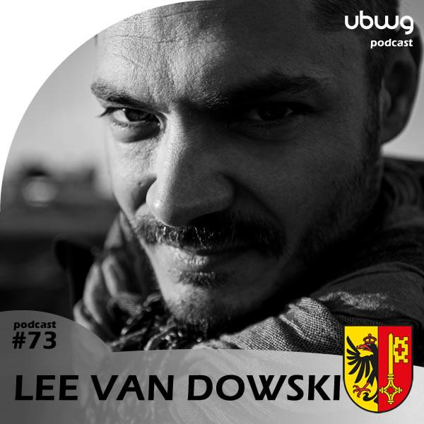 Lee Van Dowski - Podcast 073