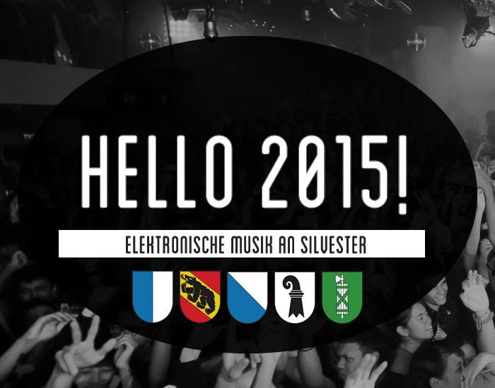 Hello 2015! Elektronische Musik an Silvester