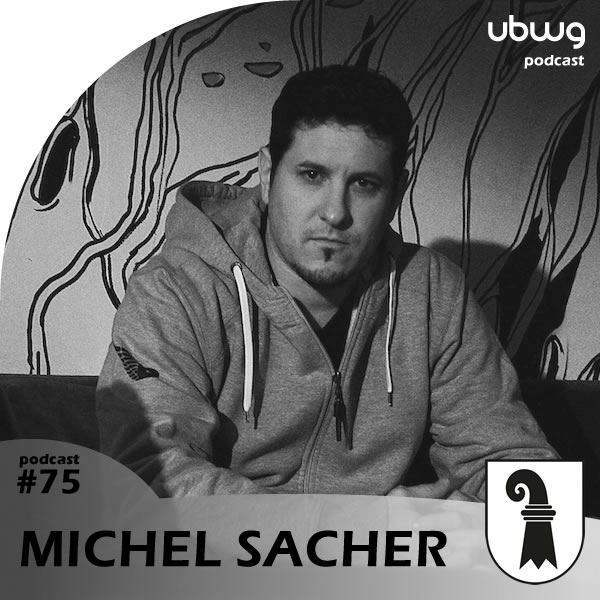 Michel Sacher (BS) - Podcast 075