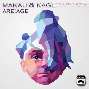Full Broken EP - Makau & Kagl / Are:Age