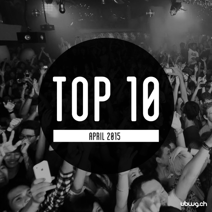 Top 10 für April - Most Charted Tracks