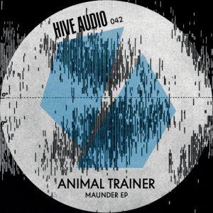 Mounder EP - Animal Trainer - Hive Audio