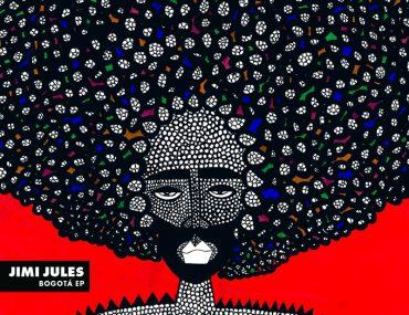 Jimi Jules - Bogotà EP