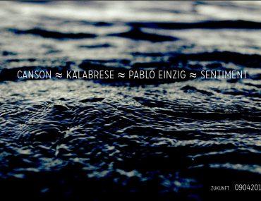 Canson, Kalabrese, Pablo Einzig, Sentiment